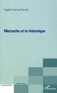 Angèle Kremer-Marietti - Nietzsche et rhétorique.