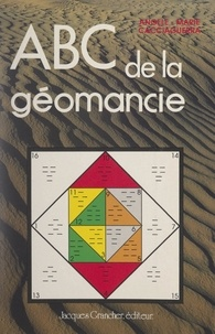 Angèle-Marie Cacciaguerra et Paul Le Cour - ABC de la géomancie.