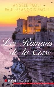 Angèle Paoli et Paul-François Paoli - Les Romans de la Corse.