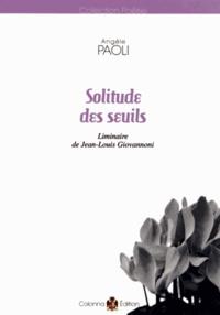 Angèle Paoli - Solitude des seuils.