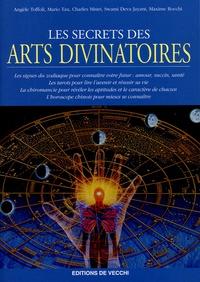 Angèle Toffoli et Mario Tau - Les secrets des arts divinatoires.