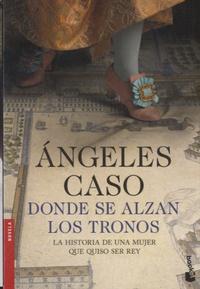 Angeles Caso - Donde se alzan los tronos.