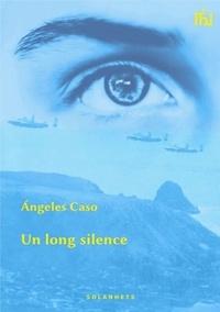 Angeles Caso - Un long silence.
