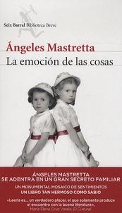 Angeles Mastretta - La emocion de las cosas.