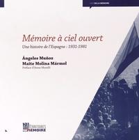 Angeles Muñoz et Maite Molina Marmol - Mémoire à ciel ouvert - Une histoire de l'Espagne : 1931-1981.