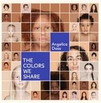 Angelica Dass - AngElica Dass The Colours We Share /anglais.