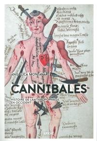 Angelica Montanari - Cannibales - Histoire de l'anthropophagie en Occident.
