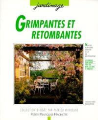 Angelica Weber et Karin Greiner - Grimpantes et retombantes - Pour fleurir et habiller vos balcons et terrasses de pots, jardinières, bacs et suspensions.