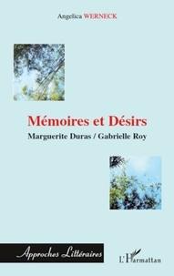 Angelica Werneck - Mémoires et Désirs : Marguerite Duras, Gabrielle Roy.