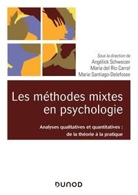 Angélick Schweizer et Maria Del Rio Carral - Les méthodes mixtes en psychologie - Analyses qualitatives et quantitatives : de la théorie à la pratique.