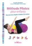 Angelika Constam - Méthode Pilates pour enfants - Des exercices simples à réaliser à la maison.