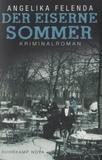 Angelika Felenda - Der Eiserne Sommer.