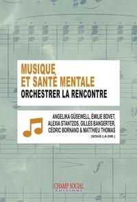 Angelika Güsewell et Emilie Bovet - Musique et santé mentale : orchestrer la rencontre.