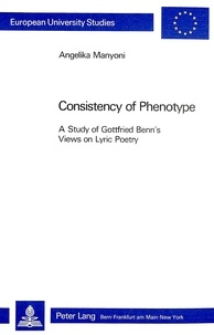 Angelika Manyoni - Consistency of Phenotype - A Study of Gottfried Benn's Views on Lyric Poetry.