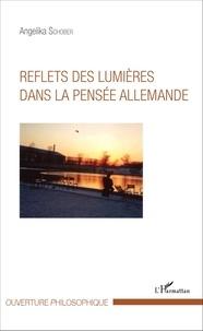 Angelika Schober - Reflets des Lumières dans la pensée allemande.