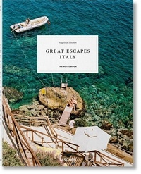 Angelika Taschen et Christiane Reiter - Great Escapes Italy - The Hotel Book.