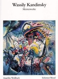 Angelika Weissbach - Wassily Kandinsky - Meisterwerke.