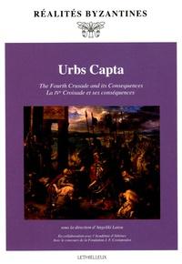 Angeliki E. Laiou - Urbs Capta - La IVe Croisade et ses conséquences, édition bilingue français-grec ancien.