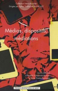 Angeliki Koukoutsaki-Monnier et Sylvie Thiéblemont-Dollet - Médias, dispositifs, médiations.