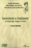 Angelina Aleksandrova et Céline Benninger - Consécutivité et simultanéité en Linguisitique, Langues et Parole - Tome 2, Syntaxe, Sémantique.