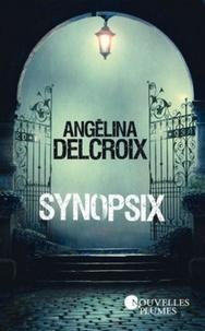 Angélina Delcroix - Synopsix.