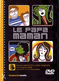 Angelina Galvani et Zeina Abirached - Le papa-maman. 1 DVD + 1 CD audio