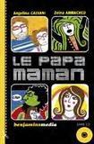 Angelina Galvani et Zeina Abirached - Le papa-maman. 1 CD audio