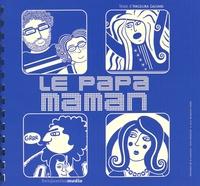 Angelina Galvani - Le papa-maman - Avec Livre-CD. 1 CD audio