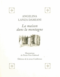Angelina Lanza Damiani - La maison dans la montagne.
