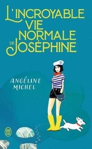 Angéline Michel - L'incroyable vie normale de Joséphine.