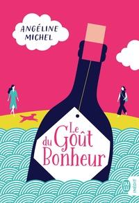 Livres audio téléchargeables gratuitement pour ipod touch Le goût du bonheur par Angéline Michel in French