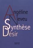 Angeline Neveu - Synthèse / Désir - Poésies 1975-1985.