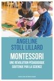 Angéline Stoll Lillard - Montessori, une révolution pédagogique soutenue par la science.