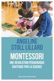 Angéline Stoll Lillard - Montessori - Une révolution pédagogique soutenue par la science.