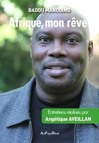 Angélique Aveillan et Badou Mandiang - Afrique, mon rêve.