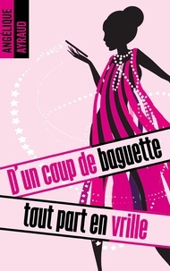 Angélique Ayraud - D'un coup de baguette tout part en vrille.