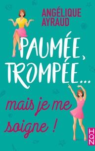 Angélique Ayraud - Paumée, trompée... mais je me soigne !.