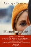 Angélique Barbérat - Et maintenant.