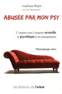 Angélique Bègue - Abusée par mon psy.