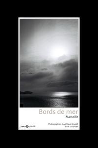 Angélique Boudet - Bords de mer - Marseille, Coffret 12 photos/1texte.