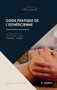Angélique Cesarine - Guide pratique de l'esthéticienne.