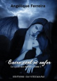 Angélique Ferreira - Le cycle des enfers Tome 1 : Entre ciel et enfer.