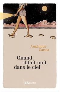 Angélique Garcia - Quand il fait nuit dans le ciel.