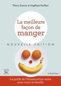 Angélique Houlbert et Thierry Souccar - La meilleure façon de manger.