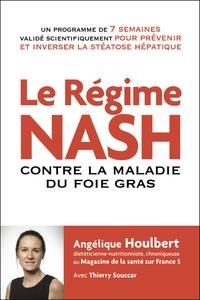 Angélique Houlbert - Le régime NASH - Contre la maladie du foie gras.