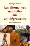 Angélique Houlbert - Les alternatives naturelles aux antidépresseurs.