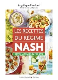 Angélique Houlbert - Les recettes du régime NASH contre la maladie du foie gras.
