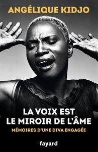 Angélique Kidjo - La voix est le miroir de l'âme - Mémoires d'une diva engagée.