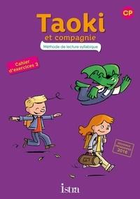 Angélique Le Van Gong et Isabelle Carlier - Méthode de lecture syllabique Taoki et compagnie CP - Cahier élève 2.