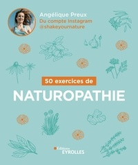 Angélique Preux - 50 exercices de naturopathie.